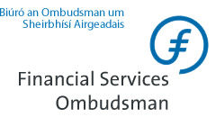 Financial Ombudsman Service Complaint Form | Irish Financial Services Ombudsman Dublin Financial Ombudsman